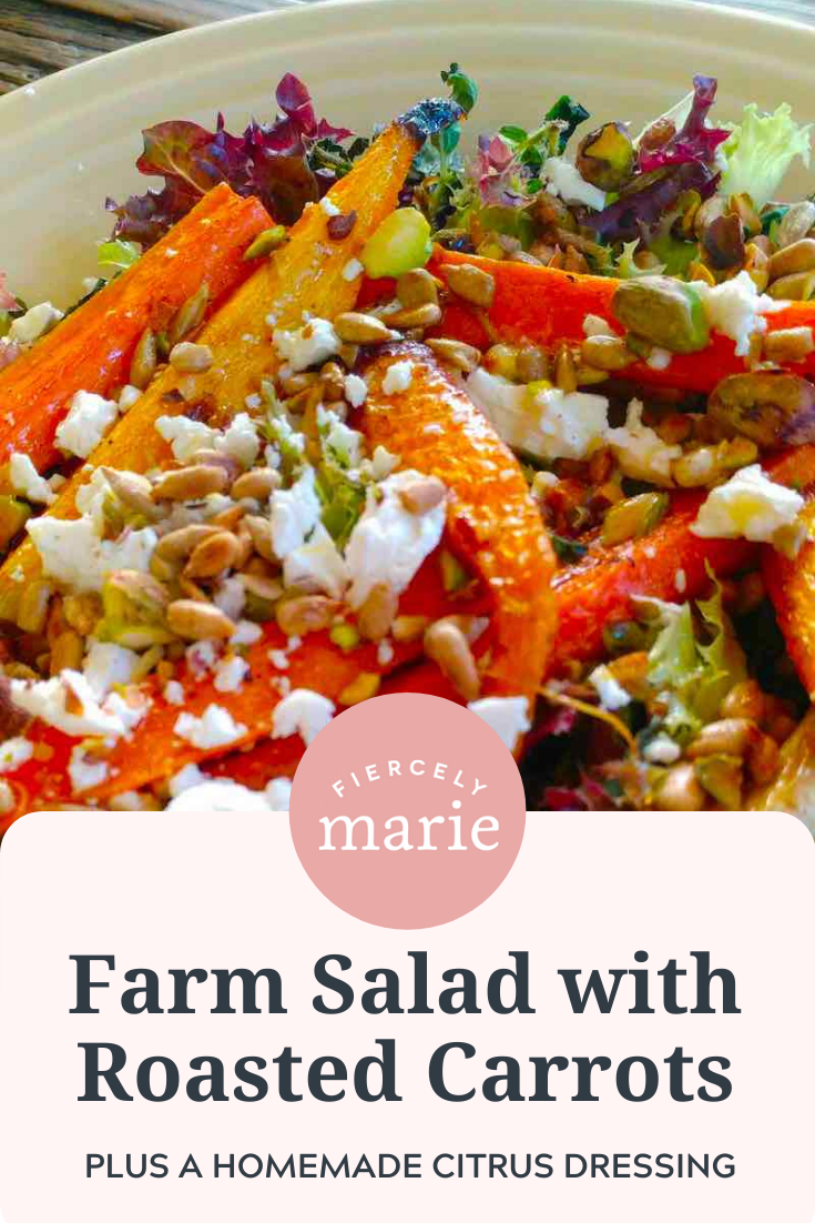 Farm Salad with Roasted Carrots and Homemade Citrus Salad Dressing