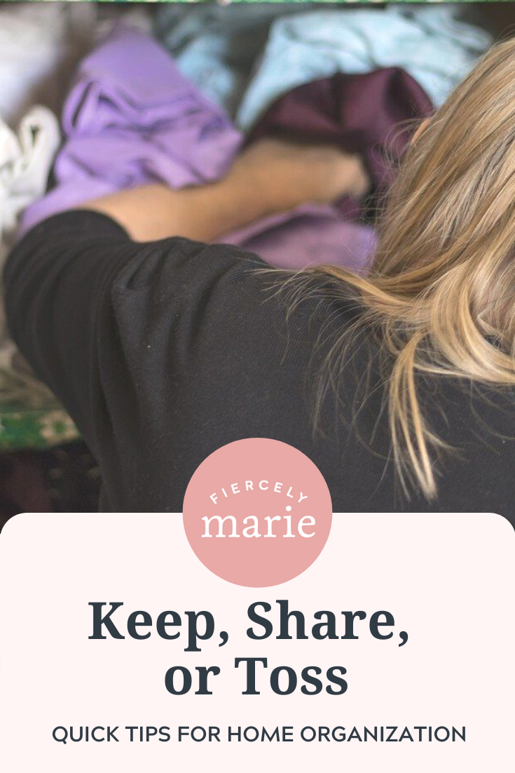 Organizing Tips: Keep, Toss, or Share