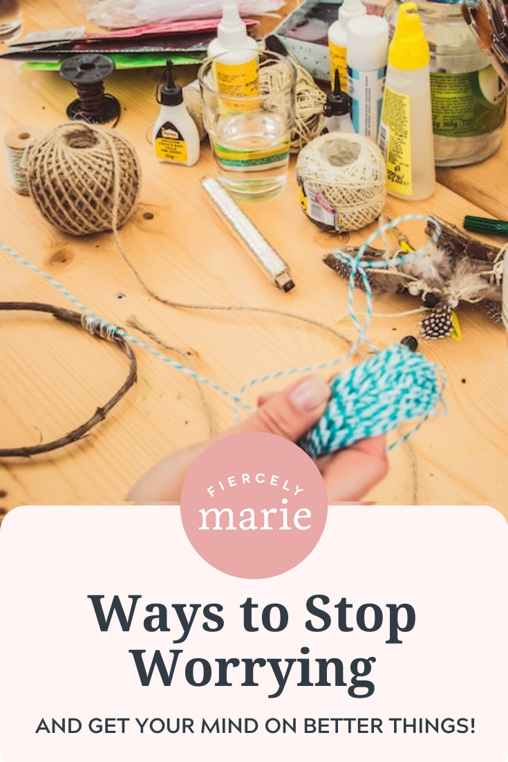 9 Things to Do to Stop Worrying