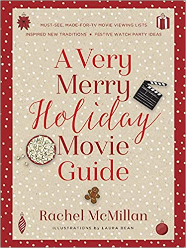 Rachel McMillan's A Very Merry Holiday Movie Guide - a list of the Hallmark Christmas Movies to Watch in 2020