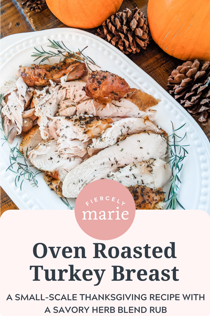Oven Roasted Turkey Breast For Your Small Scale Thanksgiving