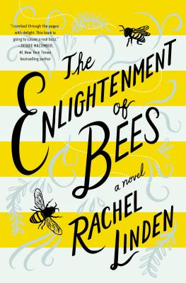 Cover of THE ENLIGHTENMENT OF BEES BY RACHEL LINDEN, an inspirational book for any Christmas Book Flood