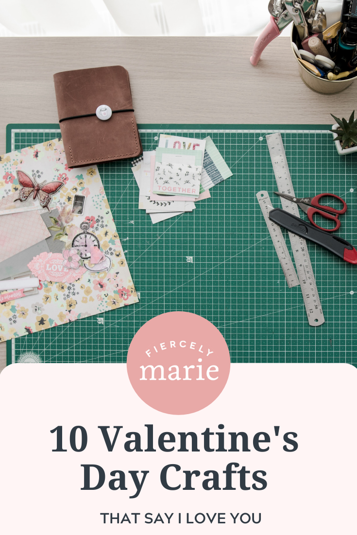 10 Valentine Crafts That Say I Love You