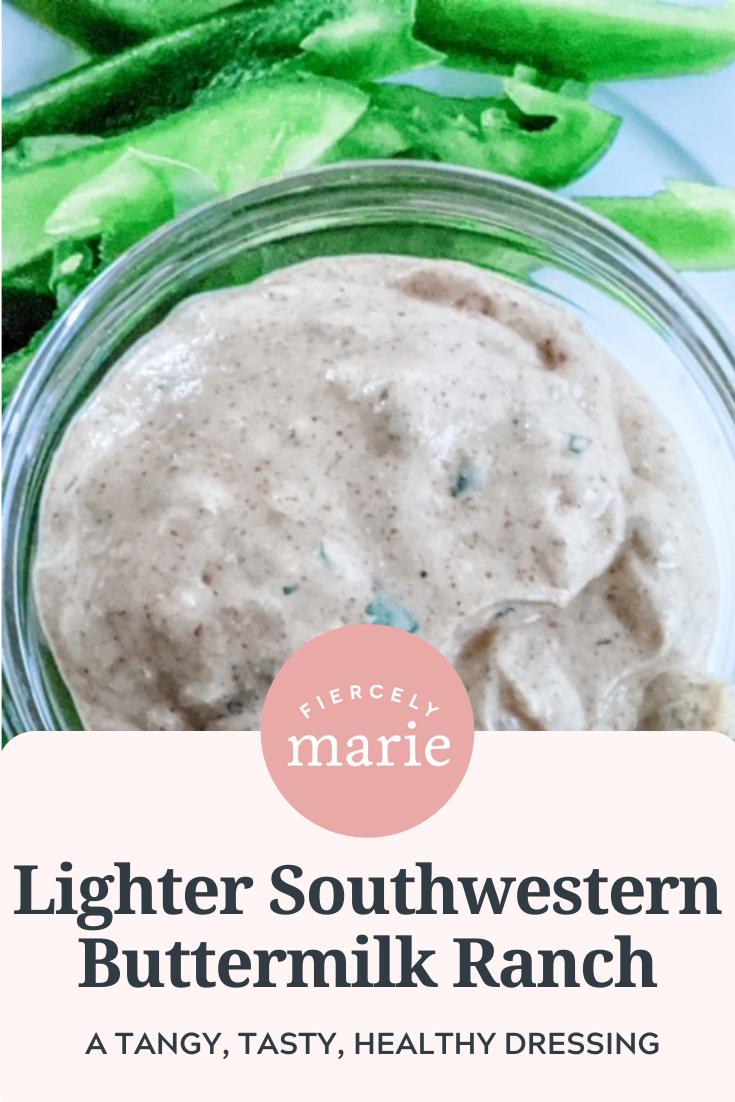 Lighter Southwestern Buttermilk Ranch Dressing