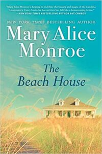 Cover of The Beach House by Mary Alice Monroe, a Lowcountry Author