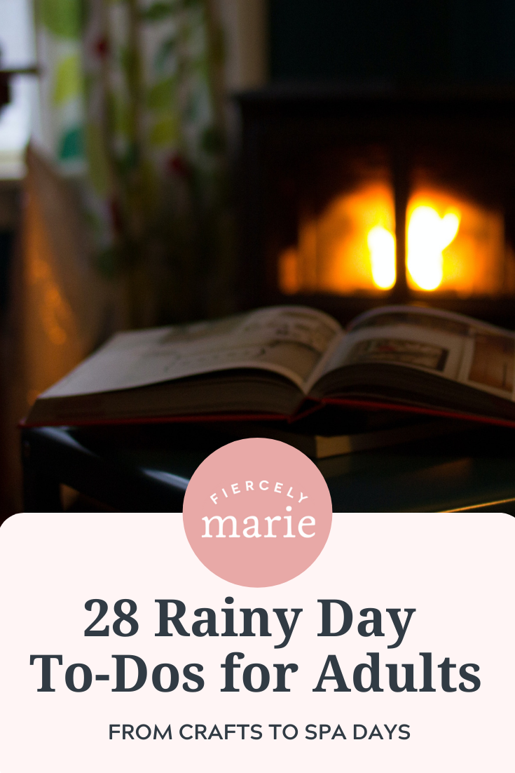 28 Rainy Day Activities for Adults